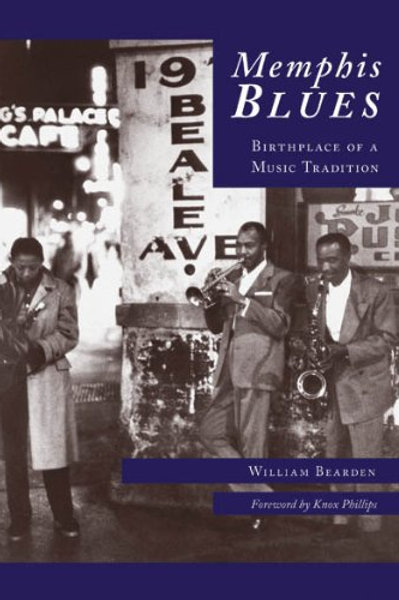 Memphis Blues: Birthplace of a Music Tradition by William Bearden