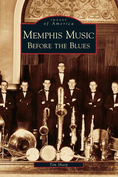 Memphis Music Before the Blues by Tim Sharp