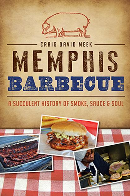 Memphis Barbecue by Craig Davis Meek