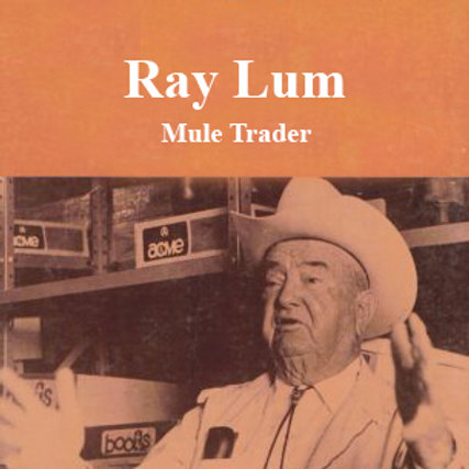 Ray Lum: Mule Trader