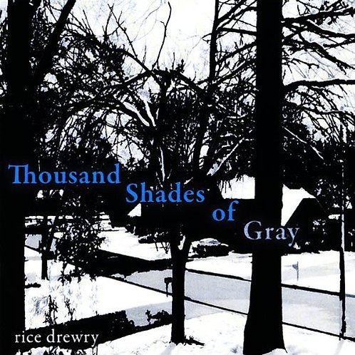 Rice Drewry - Thousand Shades of Gray