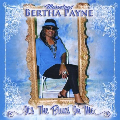 It's the Blues in Me -- Bertha Payne