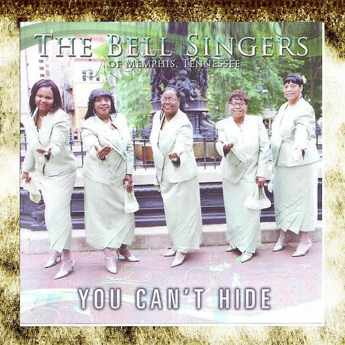 You Can't Hide -- The Bell Singers