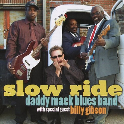 Daddy Mack Blues Band -- Slow Ride with Billy Gibson