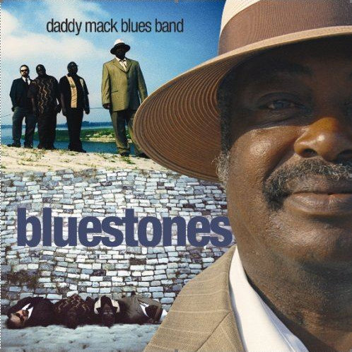 Daddy Mack Blues Band -- Bluestones