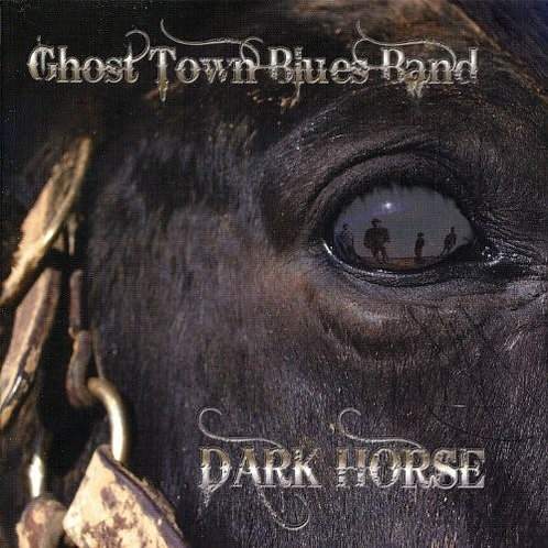 Ghost Town Blues Band -- Dark Horse