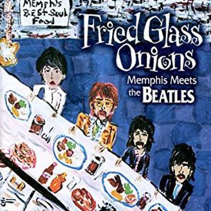 Fried Glass Onions - Memphis Meets the Beatles Vol. 1