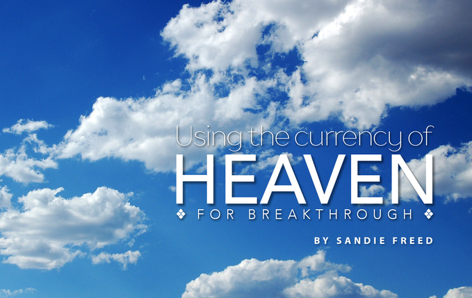 Using the Currency of Heaven for Breakthrough