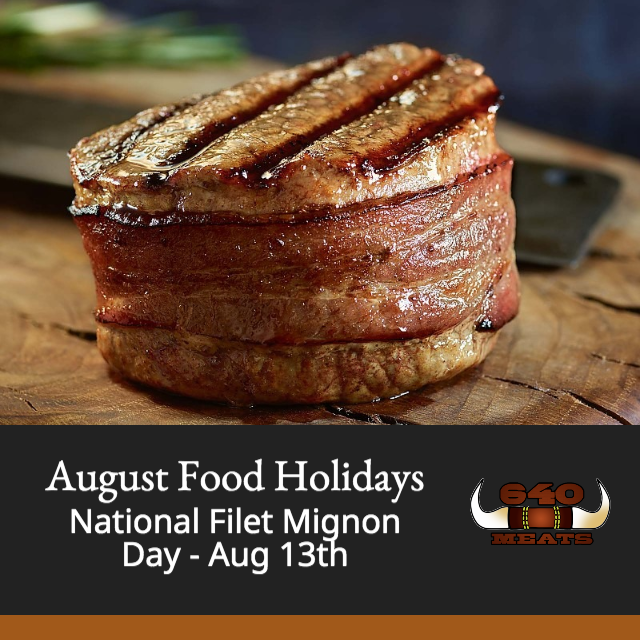 National Filet Mignon Day - August 13th