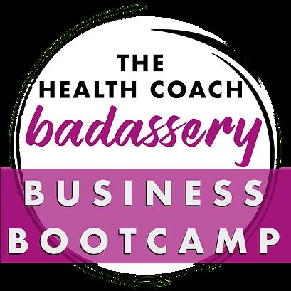 Health Coach Business Badassery Bootcamp