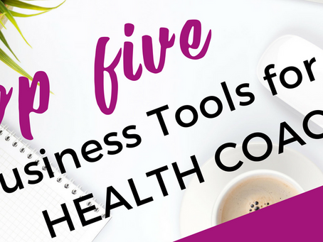 Top 5 Business Tools for the Health Coach