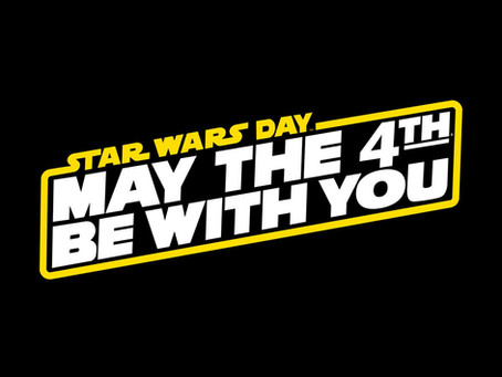 Celebrating STAR WARS DAY 2018