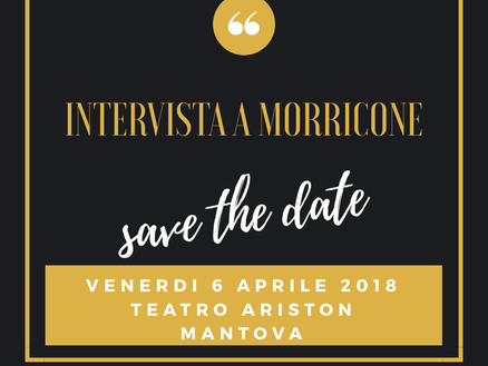 Save the date! Intervista a Morricone sbarca a Mantova