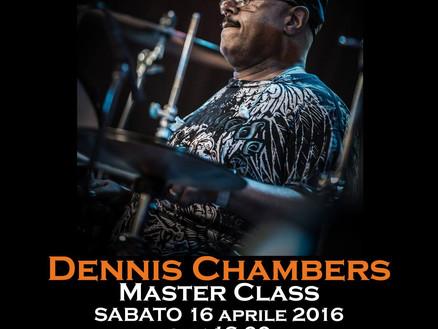 Sabato 16 Aprile 2016: Masterclass e serata con Dennis Chambers