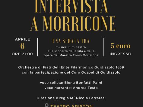 INTERVISTA A MORRICONE: 6 aprile 2018 a Mantova!