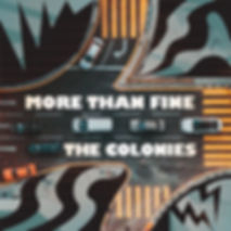 More Than Fine - The Colonies