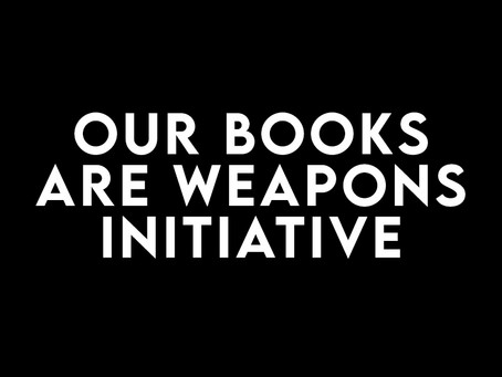 Our Books Are Weapons Initiative