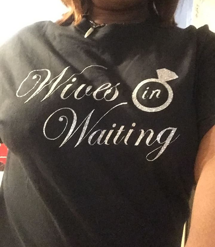 Wives in Waiting - T-Shirt