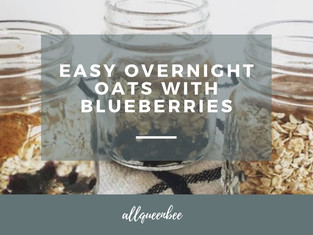 EASY OVERNIGHT OATS WITH BLUEBERRIES