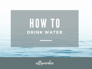 HOW TO DRINK WATER
