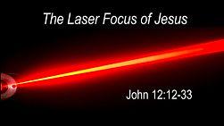 The Laser Focus of Jesus.jpg