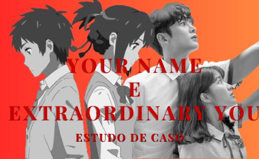 Your Name e Extraordinary You