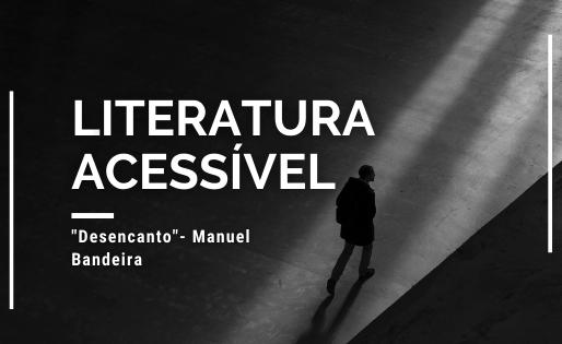 Desencanto - Manuel Bandeira