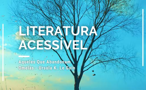 Aqueles Que Abandonam Omelas - Ursula Kroeber Le Guin