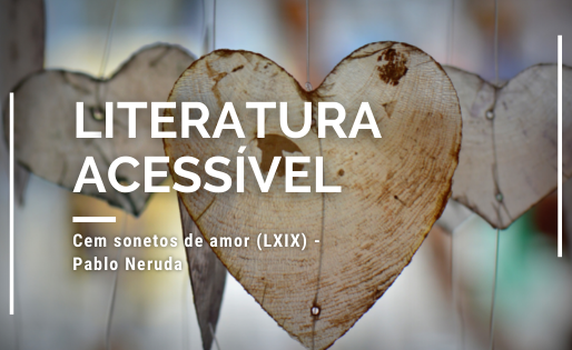 Cem sonetos de amor (LXIX) - Pablo Neruda