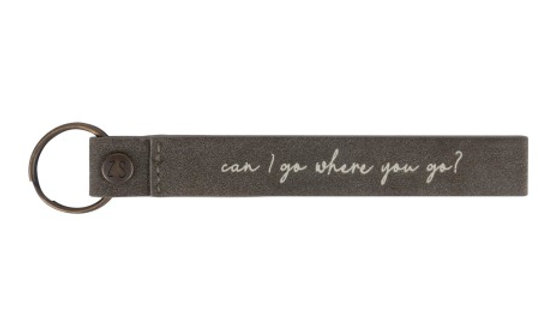 "Leuke sleutelhanger ""can I go where you go?"""