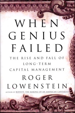 """Buchreview: """"When Genius Failed. The Rise and Fall of Long-Term Capital Management."""""""