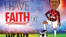 George Weah Has Faith