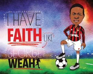 George Weah Has Faith