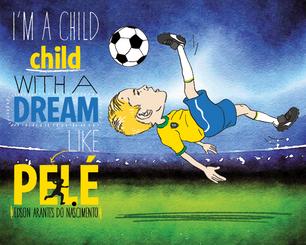 Pele Achieves His Dream