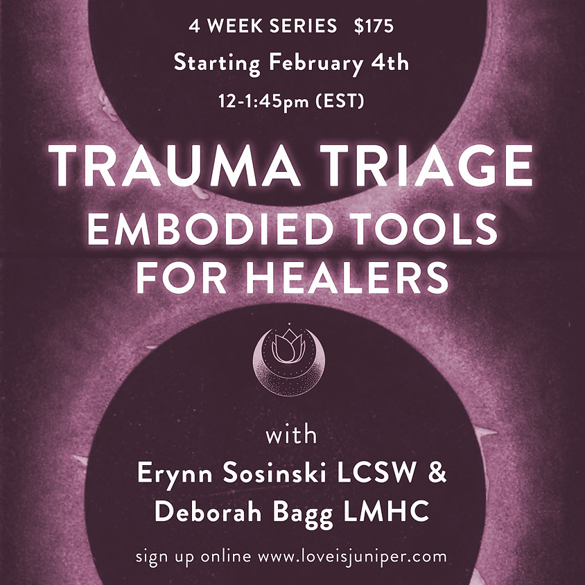 TRAUMA TRIAGE: Embodied Tools for Healers