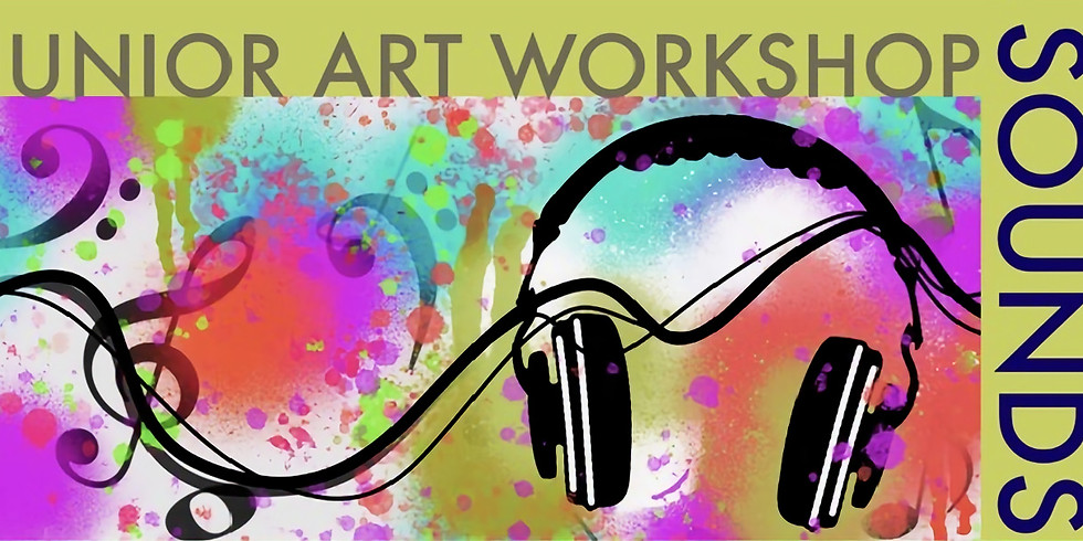 Junior Art Workshop - Sounds