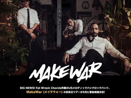 MakeWar (アメリカ / Fat Wreck Chords) 来日公演延期のお知らせ (2020年4月24日更新)
