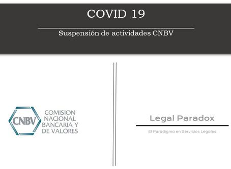 CNBV amplia suspensión de actividades hasta el 15 de julio de 2020