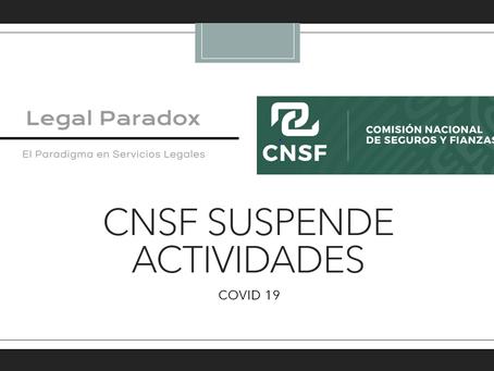 CNSF amplia suspensión de actividades hasta el 15 de julio de 2020 / Insurtech