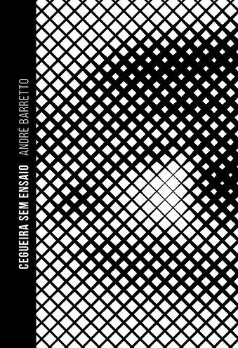 livro Cegueira sem Ensaio escritor André Barretto
