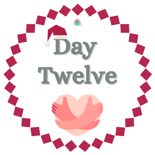 12 Days of Kindness Day Twelve