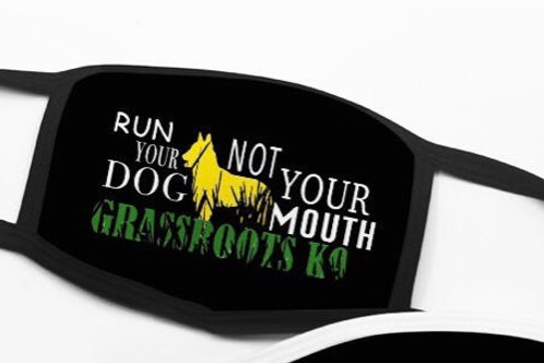 "Face Mask ""Run your dog not your mouth"""