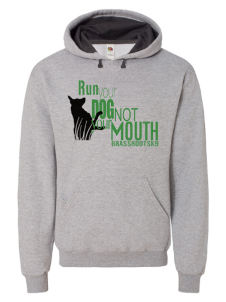 Run your dog not your mouth sweat shirt