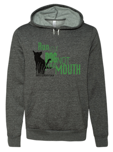 Ladies Run your dog not your mouth sweat shirt