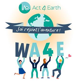 We Act 4 Earth Collectif d'entrepeneurs engagés - Impactez positivement le monde grâce à votre activité professionnelle