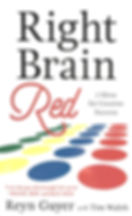 Right Brain Red: 7 Ideas for Creative Success by Reyn Guyer, inventor of Twister, Nerf, Winsor Learning and Wrensong Music. Co-written by Tim Walsh