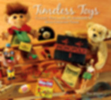 Timeless Toys Classic Toys and the Playmakers Who Created Them by Tim Walsh. Published by Andrews McMeel