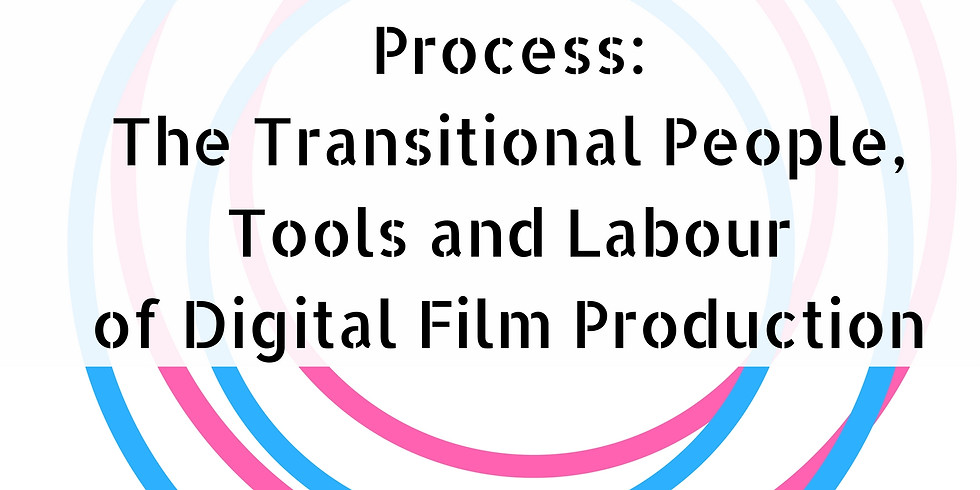 'From Film Practice to Data Process: The Transitional People, Tools and Labour of Digital Film Production'