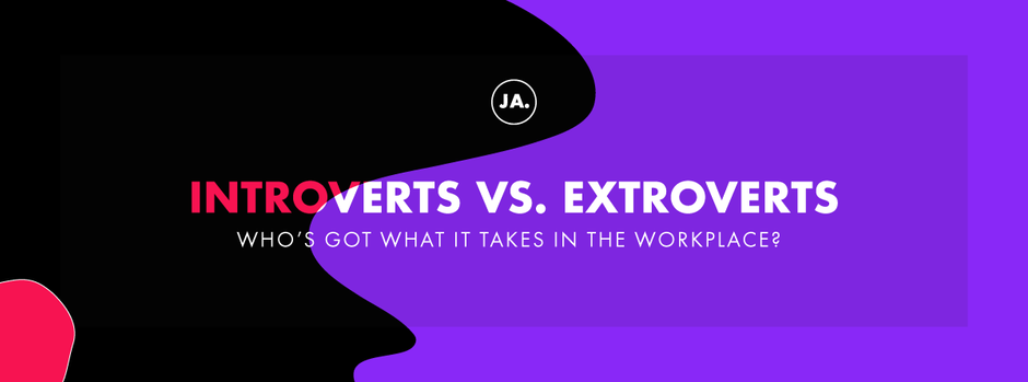 Introverts vs. Extroverts: Who's Got What  It Takes in the Workplace