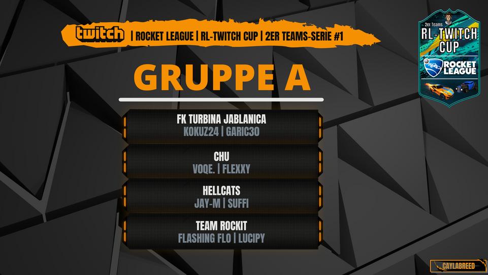 RL-TWITCH CUP 2er Teams Gruppe A bis H #